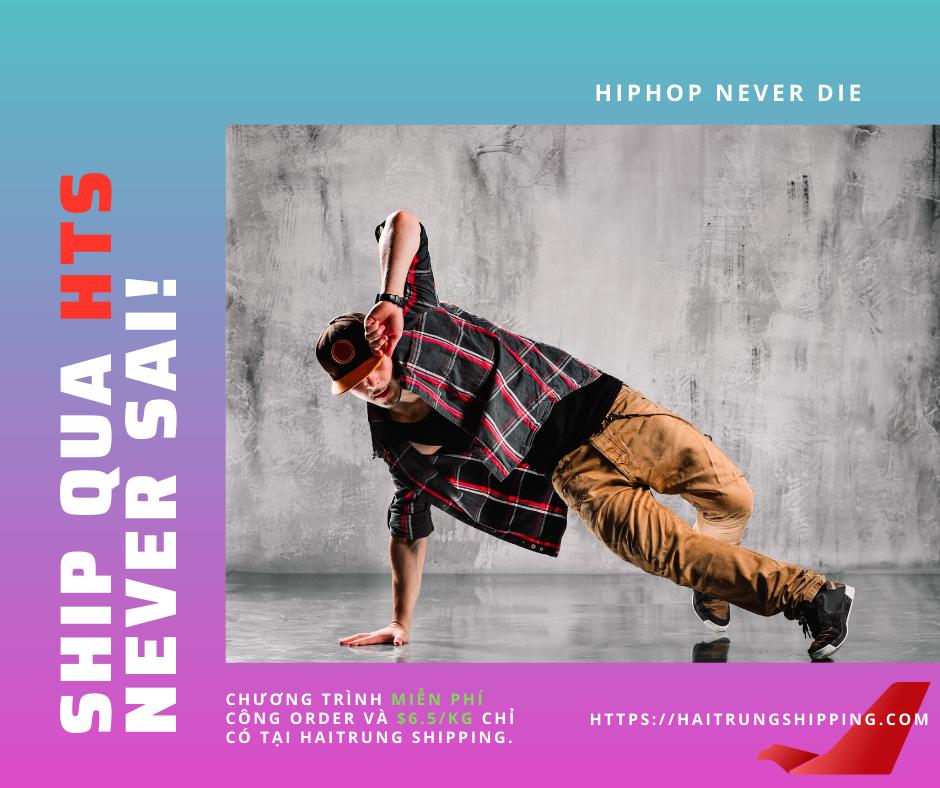 Hip-hop never die, Ship qua HTS never sai !